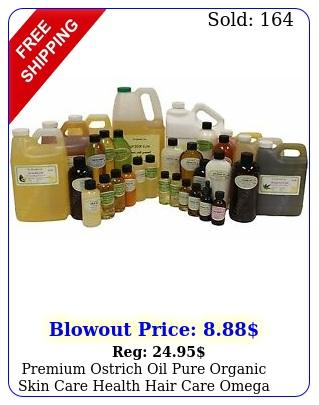 premium ostrich oil pure organic skin care health hair care omega fatty acid