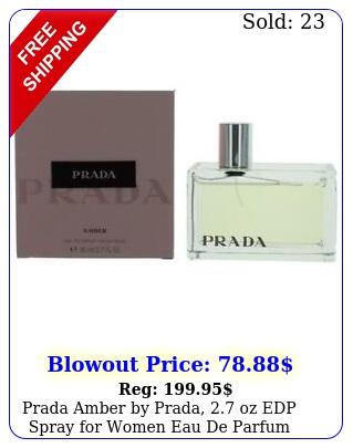 prada amber by prada oz edp spray women eau de parfu