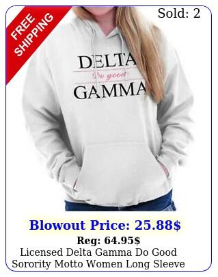 licensed delta gamma do good sorority motto women long sleeve hoodie sweatshir