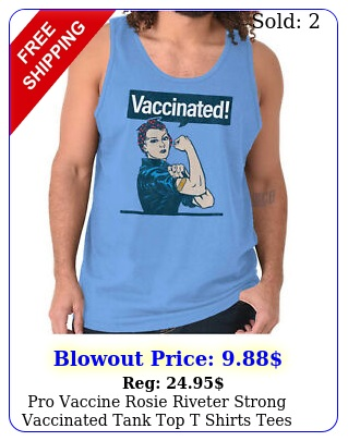pro vaccine rosie riveter strong vaccinated tank top t shirts tees men wome