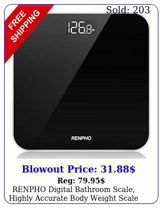 renpho digital bathroom scale highly accurate body weight scale with lighte