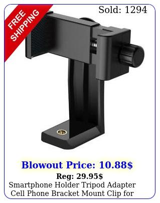 smartphone holder tripod adapter cell phone bracket mount clip selfie stic