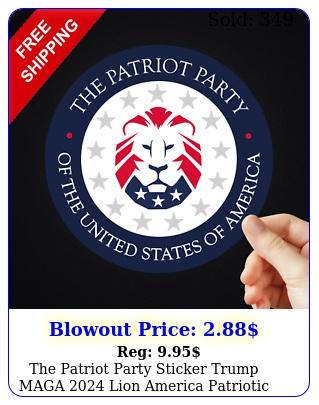 the patriot party sticker trump maga lion america patriotic decal us