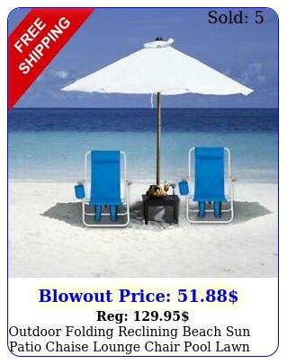 outdoor folding reclining beach sun patio chaise lounge chair pool lawn lounge