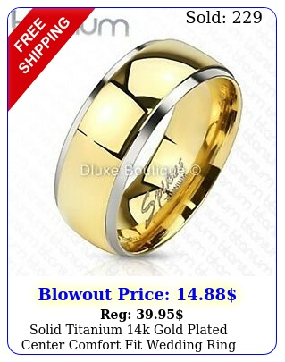 solid titanium k gold plated center comfort fit wedding ring band siz