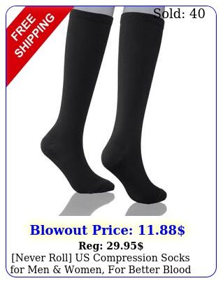 never roll us compression socks men women better blood circulatio