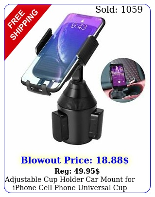 adjustable cup holder car mount iphone cell phone universal cup holde