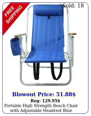 portable high strength beach chair with adjustable headrest blu