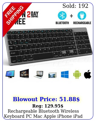 rechargeable bluetooth wireless keyboard pc mac apple iphone ipad tablet androi