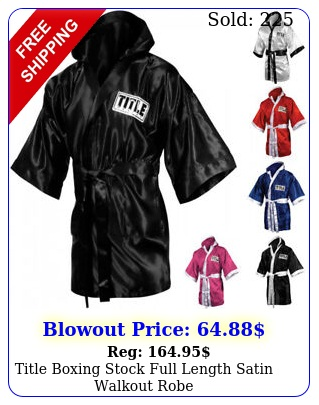 title boxing stock full length satin walkout rob