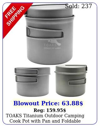 toaks titanium outdoor camping cook pot with pan foldable handle
