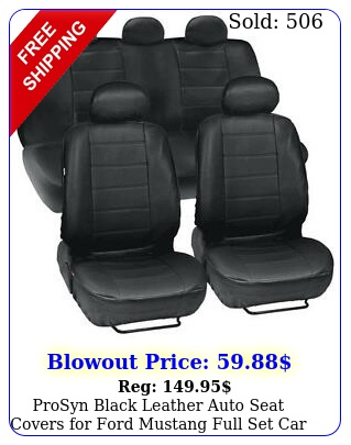 prosyn black leather auto seat covers ford mustang full set car cove