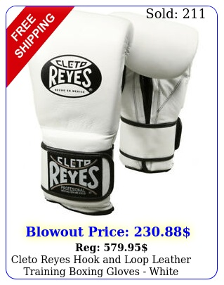 cleto reyes hook loop leather training boxing gloves whit