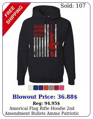 americal flag rifle hoodie nd amendment bullets ammo patriotic sweatshir