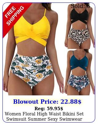 women floral high waist bikini set swimsuit summer sexy swimwear beachwea