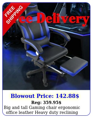 big tall gaming chair ergonomic office leather heavy duty reclining footres