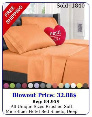 all unique sizes brushed soft microfiber hotel bed sheets deep pocket sheet se