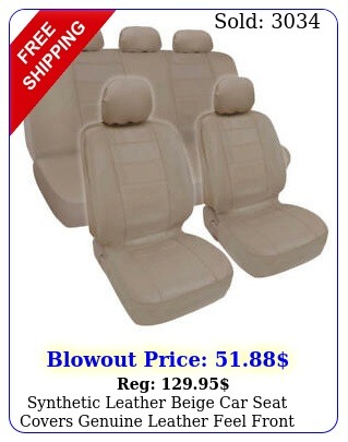 synthetic leather beige car seat covers genuine leather feel front rear full se
