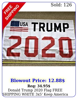 donald trump flag free shipping white x' keep america great flags banne