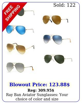ray ban aviator sunglasses your choice of color siz