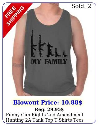 funny gun rights nd amendment hunting a tank top t shirts tees men wome