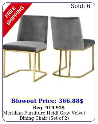 meridian furniture heidi gray velvet dining chair set o