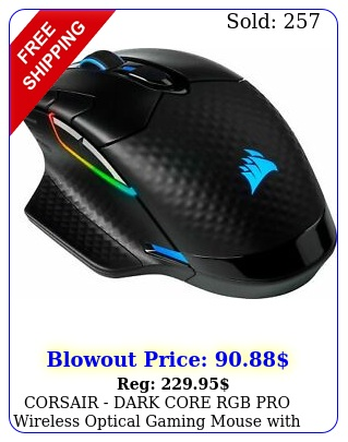 corsair dark core rgb pro wireless optical gaming mouse with slipstream te