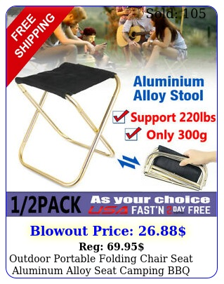 outdoor portable folding chair seat aluminum alloy seat camping bbq light ho