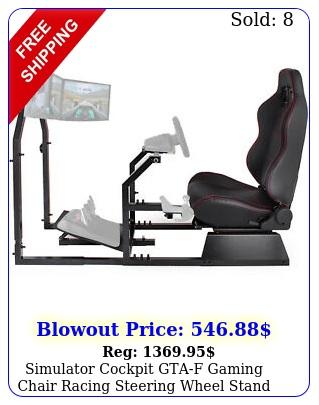 simulator cockpit gtaf gaming chair racing steering wheel stand monitor stan