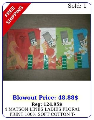 matson lines ladies floral print soft cotton tshirts u get all sz x