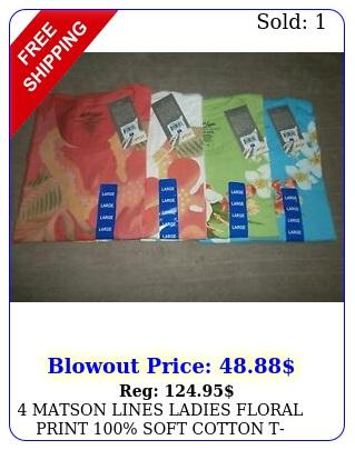 matson lines ladies floral print soft cotton tshirts you get all sz