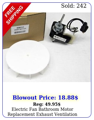 electric fan bathroom motor replacement exhaust ventilation bath