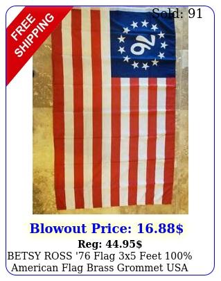 betsy ross ' flag x feet american flag brass grommet usa spirit o
