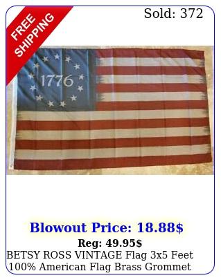 betsy ross vintage flag x feet american flag brass grommet spirit o