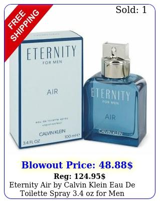 eternity air by calvin klein eau de toilette spray oz me