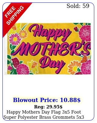 happy mothers day flag x foot super polyester brass grommets