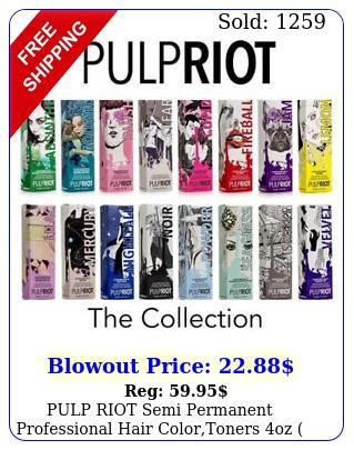 pulp riot semi permanent professional hair colortoners oz choose your colo
