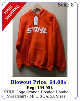 stihl logo orange hooded hoodie sweatshirt m l xl x size