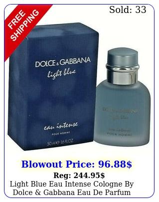 light blue eau intense cologne by dolce gabbana eau de parfum spray me