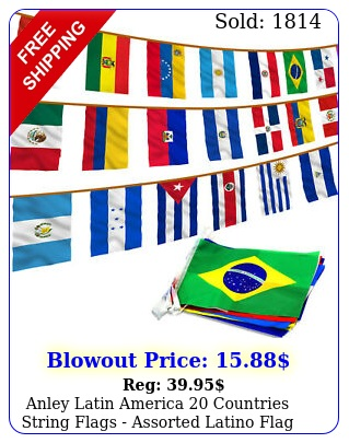 anley latin america countries string flags assorted latino flag banner