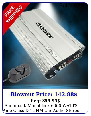 audiobank monoblock watts amp class d ohm car audio stereo amplifier