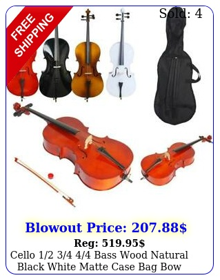 cello  bass wood natural black white matte case bag bow rosin bridg