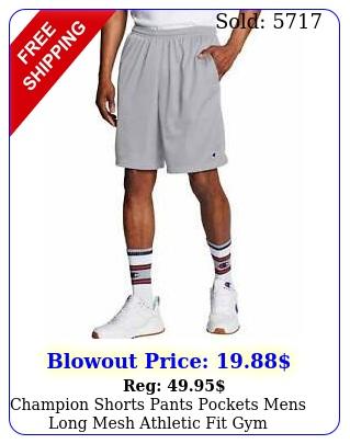 champion shorts pants pockets mens long mesh athletic fit gym basketball workou