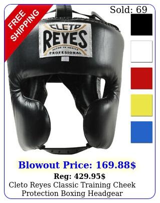 cleto reyes classic training cheek protection boxing headgea
