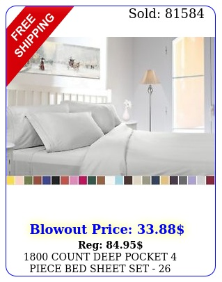 count deep pocket piece bed sheet set  colors all sizes availabl