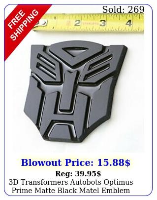 d transformers autobots optimus prime matte black matel emblem badge decals ca