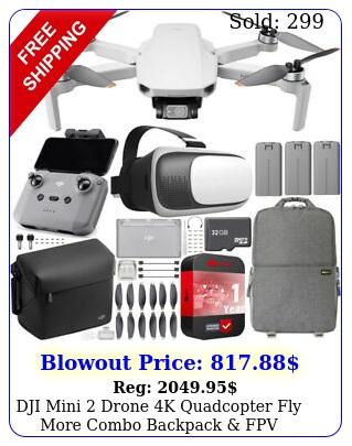 dji mini drone k quadcopter fly more combo  backpack fpv headset bundl