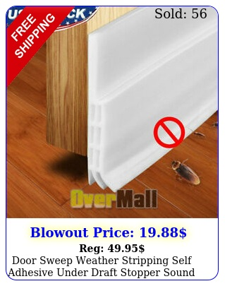door sweep weather stripping self adhesive under draft stopper sound proof whit