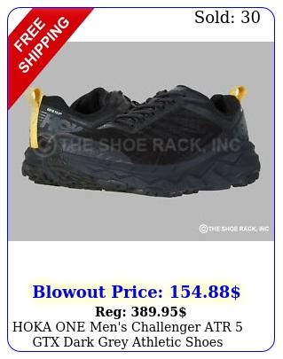 hoka one men's challenger atr gtx dark grey athletic shoes origina