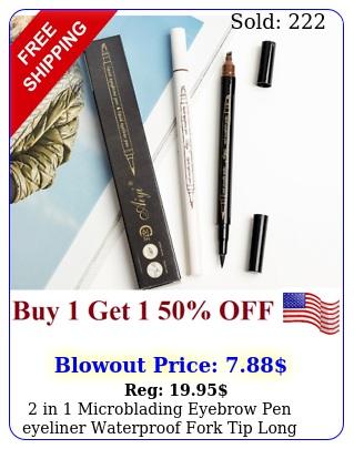 in microblading eyebrow pen eyeliner waterproof fork tip long last penci